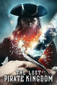 The Lost Pirate Kingdom [Season 1] x264 NF WebRip All English [English] Eng Subs 480p 720p mkv